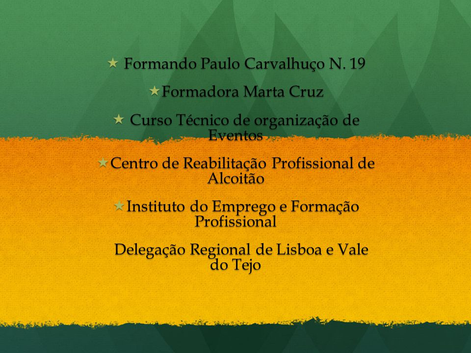 Formando Paulo Carvalhuço N. 19 Formadora Marta Cruz