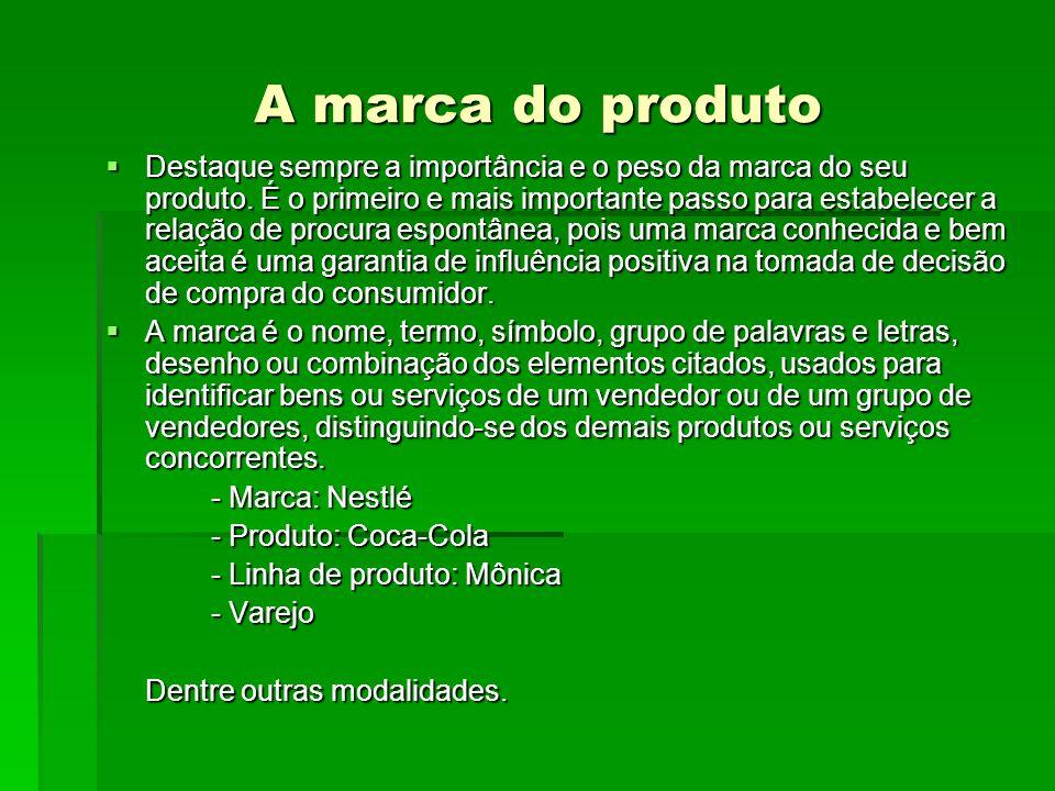 A marca do produto