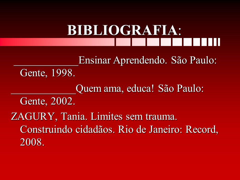 BIBLIOGRAFIA: ____________Ensinar Aprendendo. São Paulo: Gente, 1998.