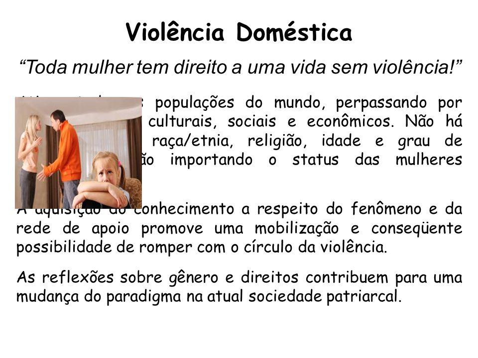 Toda mulher tem direito a uma vida sem violência!