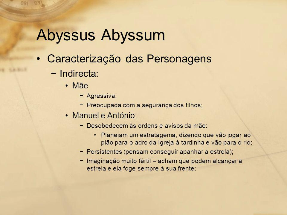 Abyssus Abyssum Caracterização das Personagens Indirecta: Mãe
