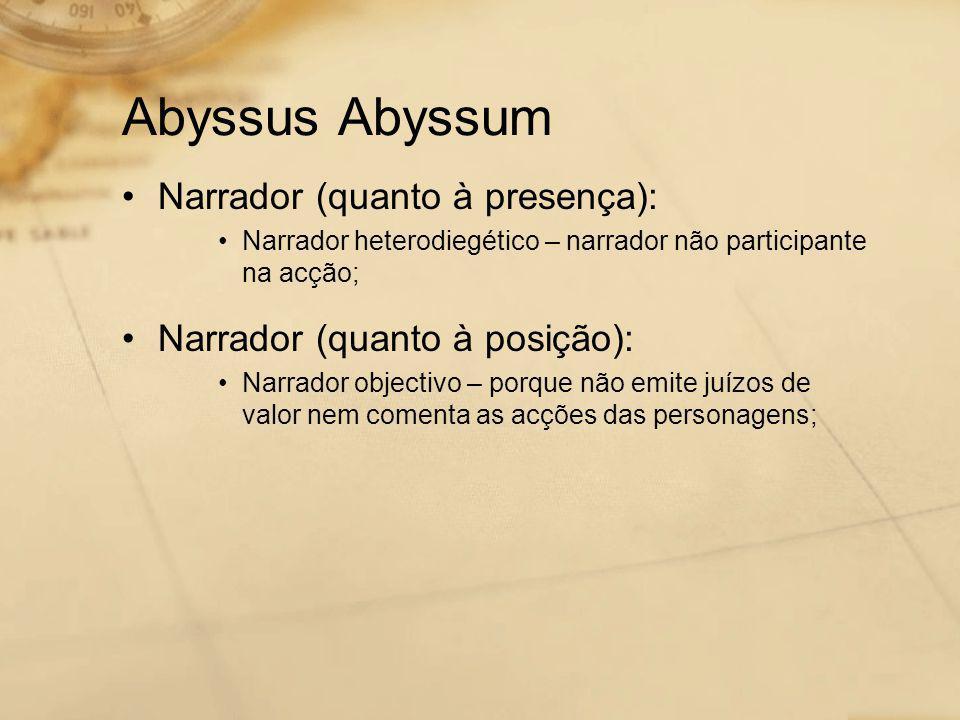 Abyssus Abyssum Narrador (quanto à presença):