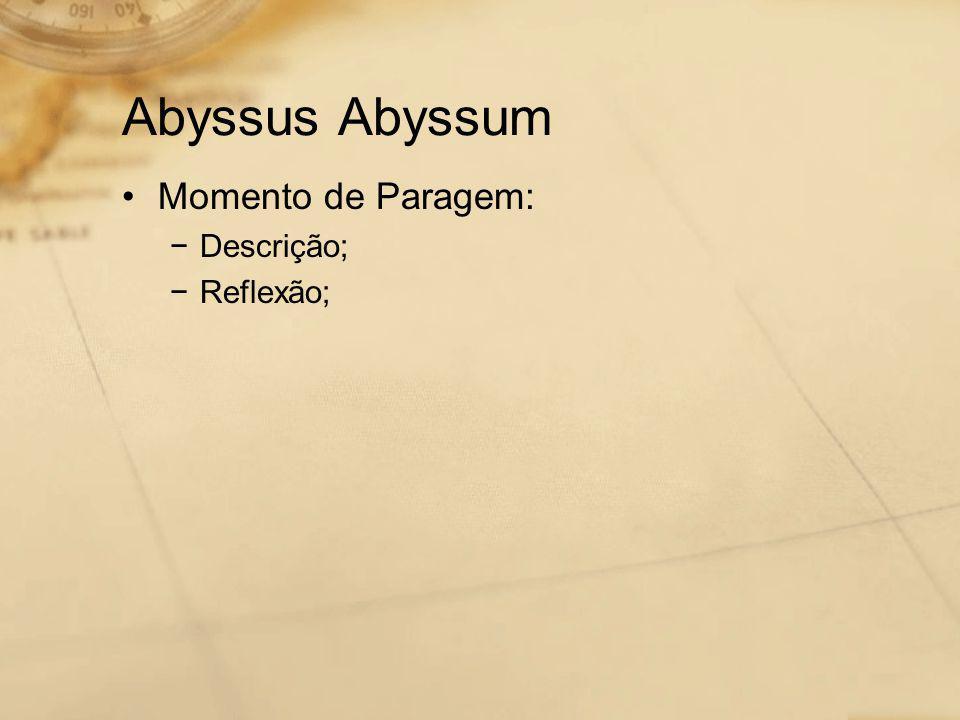 Abyssus Abyssum Momento de Paragem: Descrição; Reflexão;