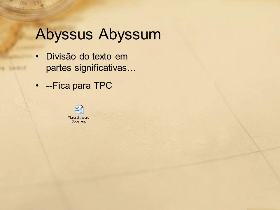Abyssus Abyssum Divisão do texto em partes significativas…