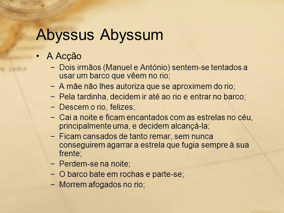 Abyssus Abyssum A Acção