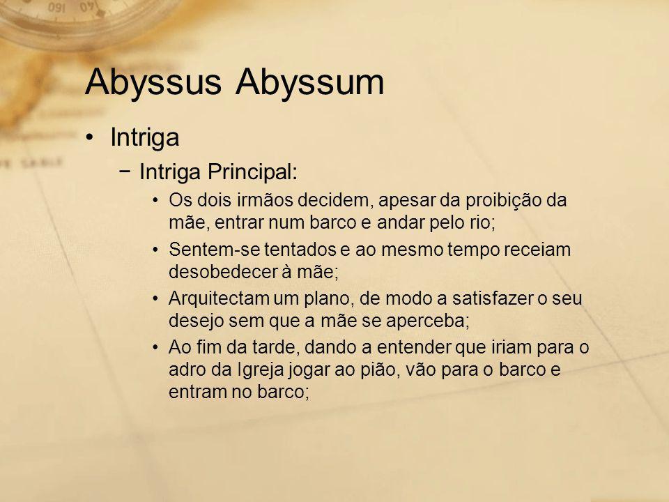 Abyssus Abyssum Intriga Intriga Principal: