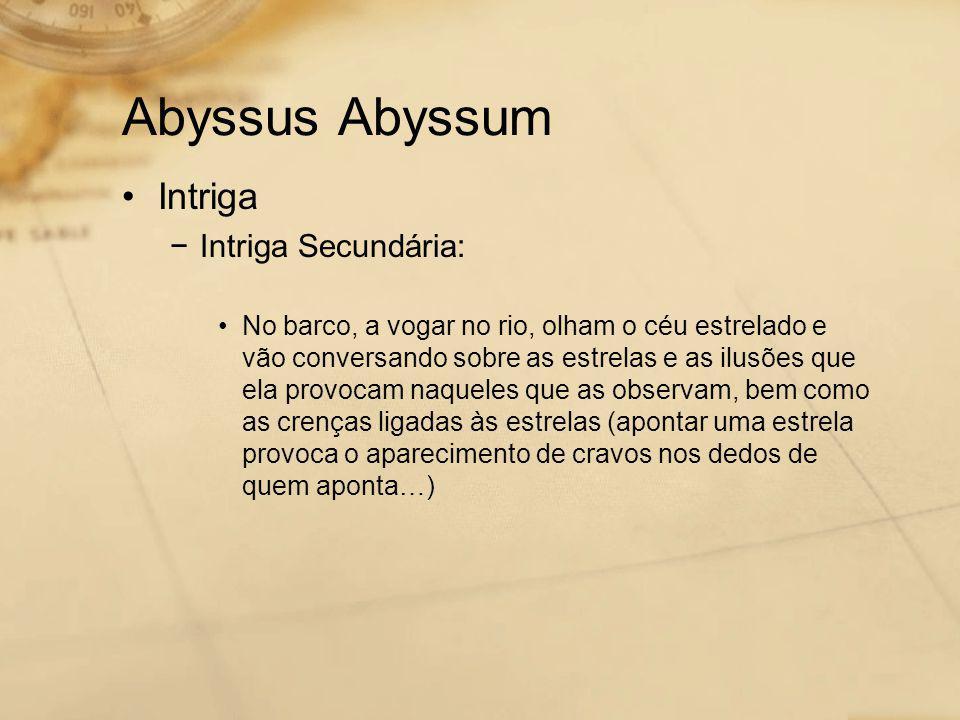 Abyssus Abyssum Intriga Intriga Secundária: