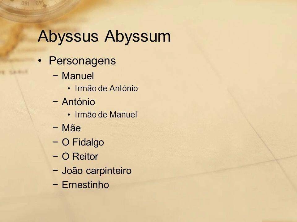Abyssus Abyssum Personagens Manuel António Mãe O Fidalgo O Reitor