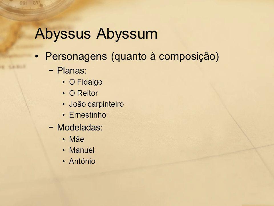 Abyssus Abyssum Personagens (quanto à composição) Planas: Modeladas: