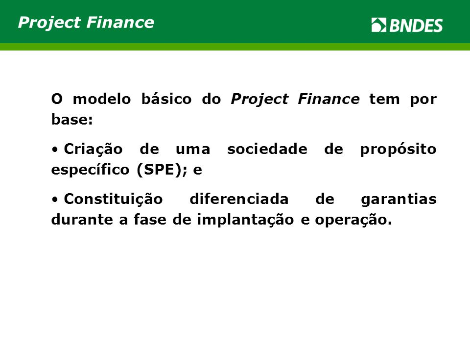 Project Finance O modelo básico do Project Finance tem por base: