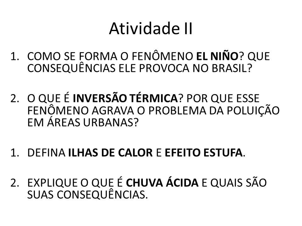 Atividade II COMO SE FORMA O FENÔMENO EL NIÑO QUE CONSEQUÊNCIAS ELE PROVOCA NO BRASIL