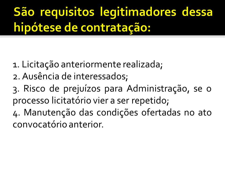 São requisitos legitimadores dessa hipótese de contratação:
