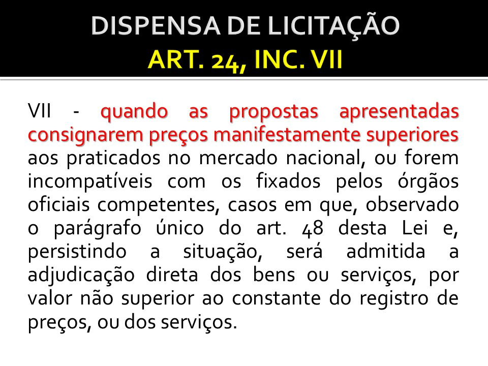 DISPENSA DE LICITAÇÃO ART. 24, INC. VII