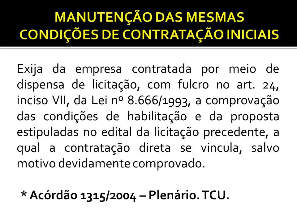 MANUTENÇÃO DAS MESMAS CONDIÇÕES DE CONTRATAÇÃO INICIAIS