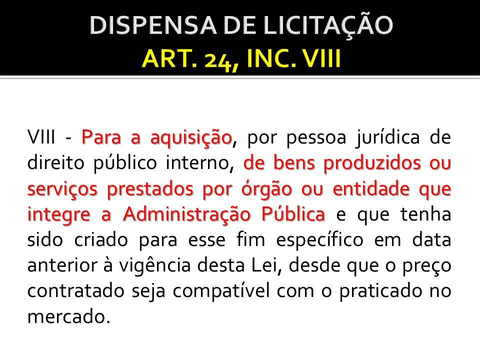 DISPENSA DE LICITAÇÃO ART. 24, INC. VIII