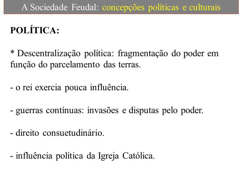 A Sociedade Feudal: concepções políticas e culturais