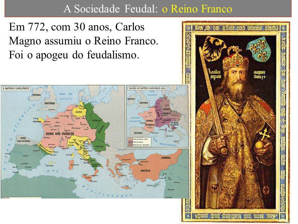 A Sociedade Feudal: o Reino Franco