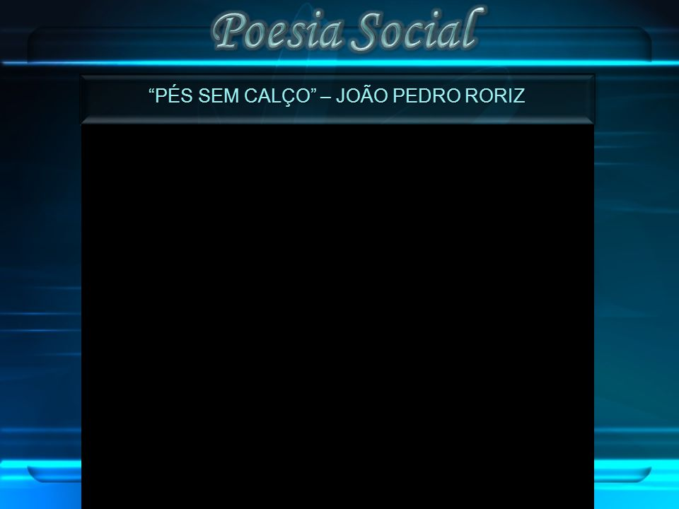 PÉS SEM CALÇO – JOÃO PEDRO RORIZ