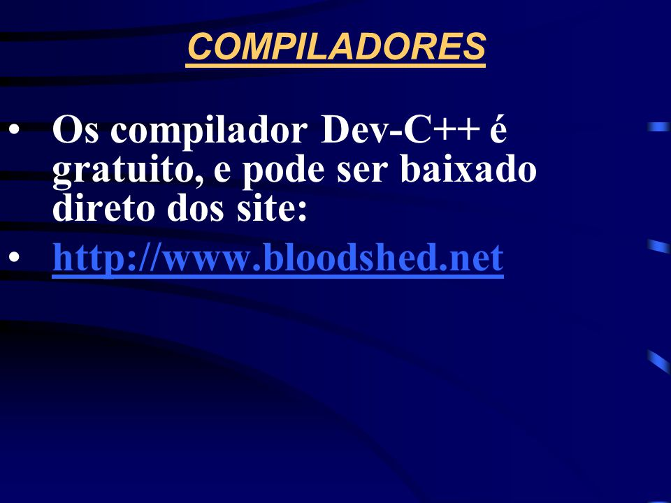 Os compilador Dev-C++ é gratuito, e pode ser baixado direto dos site: