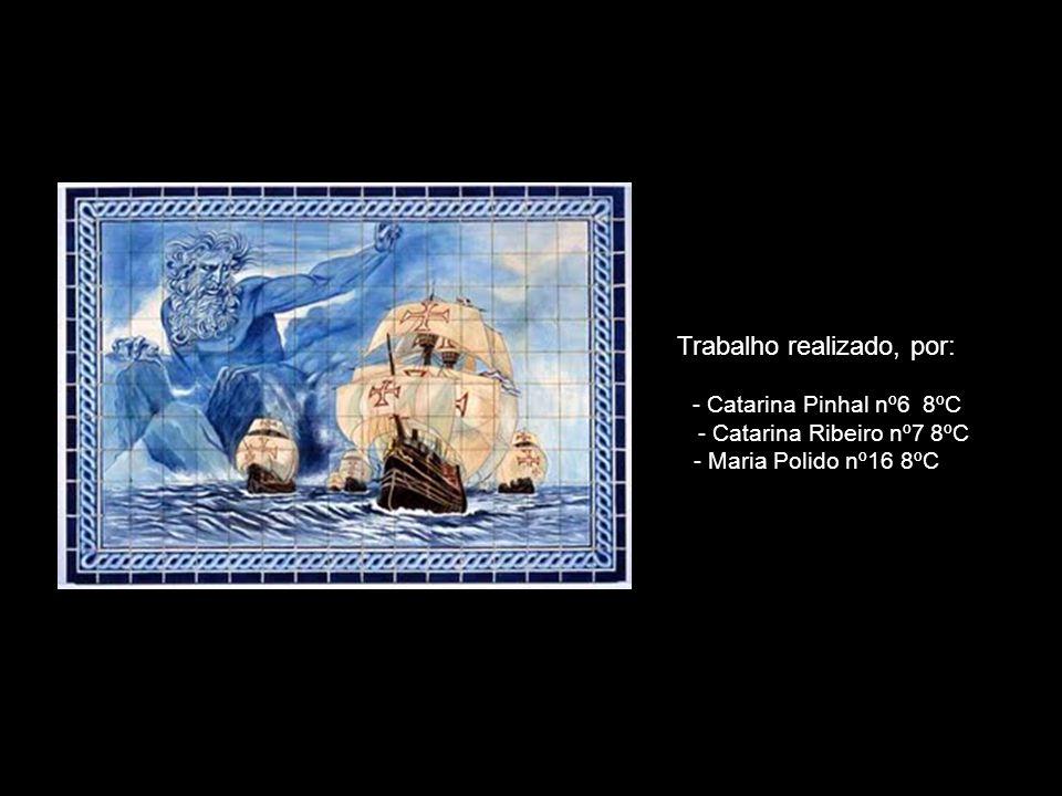 Trabalho realizado, por: - Catarina Pinhal nº6 8ºC - Catarina Ribeiro nº7 8ºC - Maria Polido nº16 8ºC