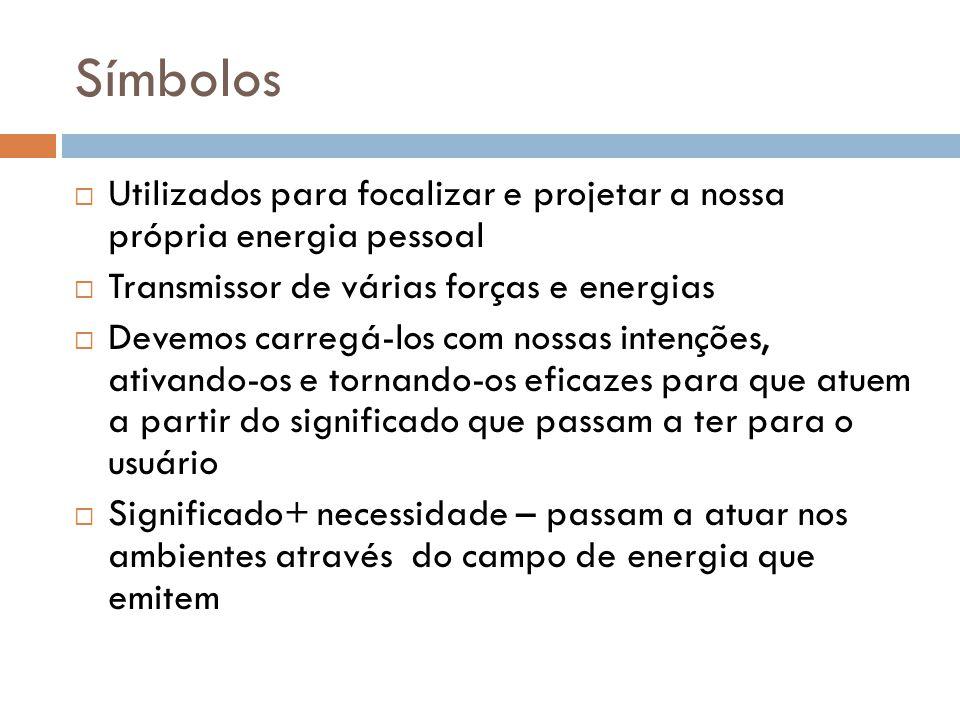 Símbolos Utilizados para focalizar e projetar a nossa própria energia pessoal. Transmissor de várias forças e energias.