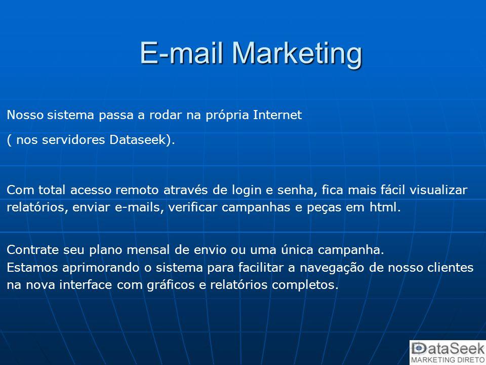 E-mail Marketing Nosso sistema passa a rodar na própria Internet