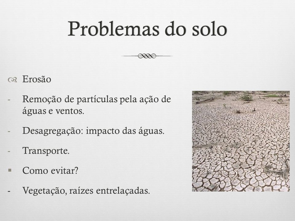 Problemas do solo Erosão