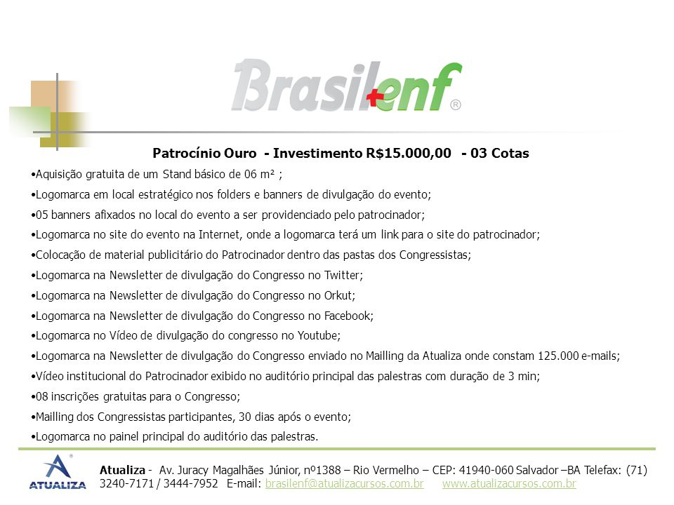 Patrocínio Ouro - Investimento R$15.000,00 - 03 Cotas