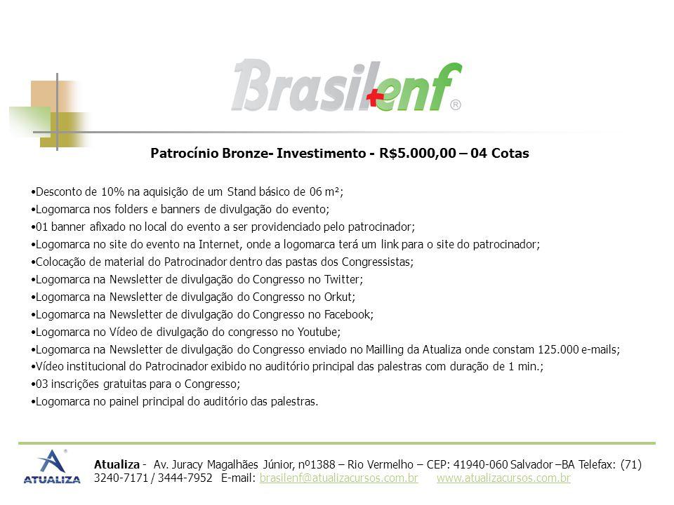 Patrocínio Bronze- Investimento - R$5.000,00 – 04 Cotas