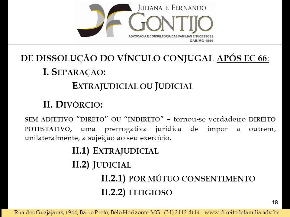 DE DISSOLUÇÃO DO VÍNCULO CONJUGAL APÓS EC 66: