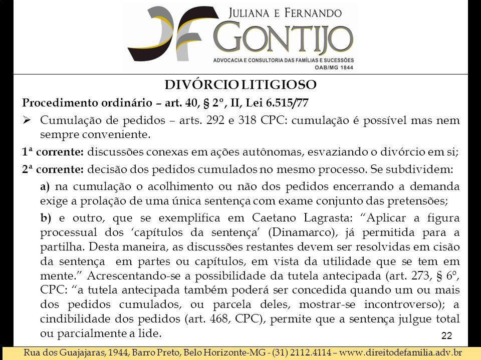 DIVÓRCIO LITIGIOSO Procedimento ordinário – art. 40, § 2º, II, Lei 6.515/77.