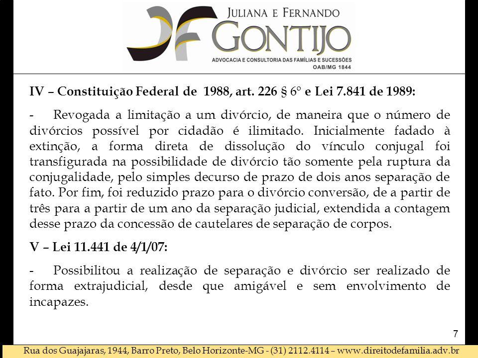 IV – Constituição Federal de 1988, art. 226 § 6º e Lei 7.841 de 1989: