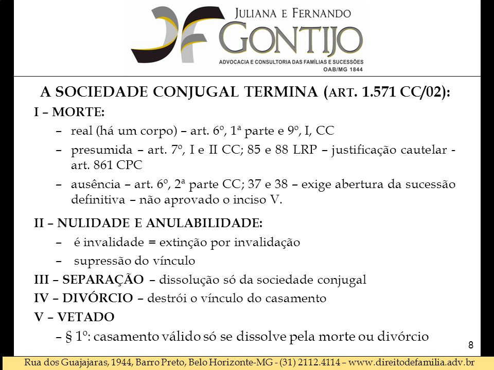 A SOCIEDADE CONJUGAL TERMINA (art. 1.571 CC/02):