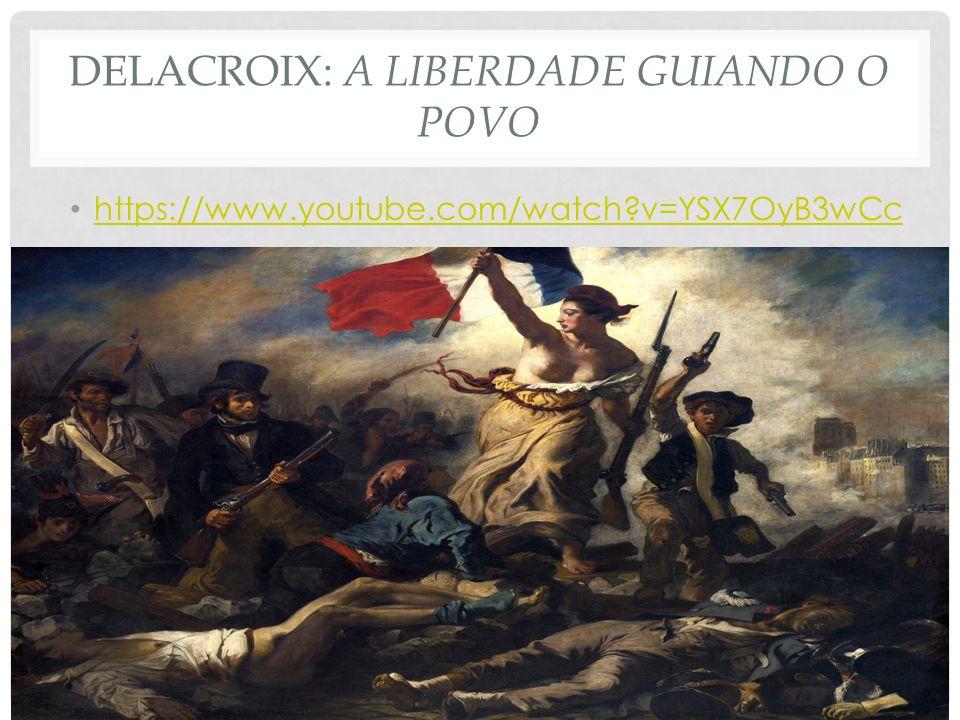 Delacroix: A liberdade guiando o povo