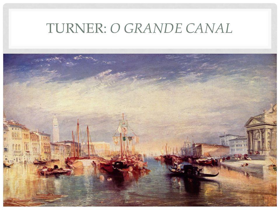 Turner: o grande canal