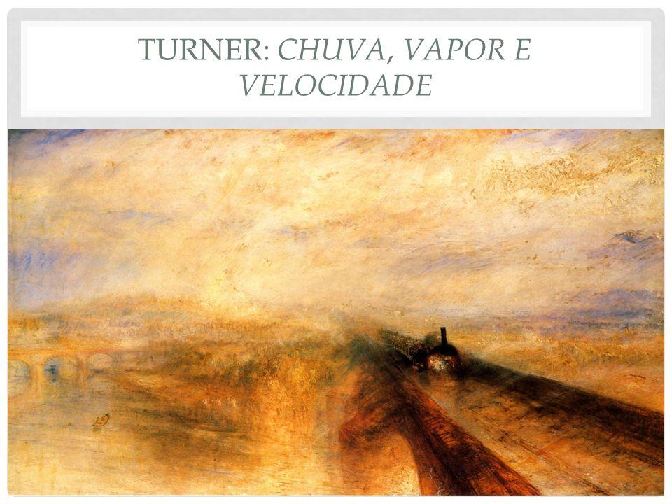 Turner: chuva, vapor e velocidade
