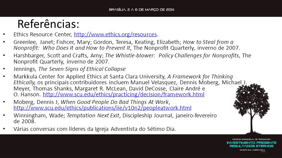 Referências: Ethics Resource Center, http://www.ethics.org/resources.