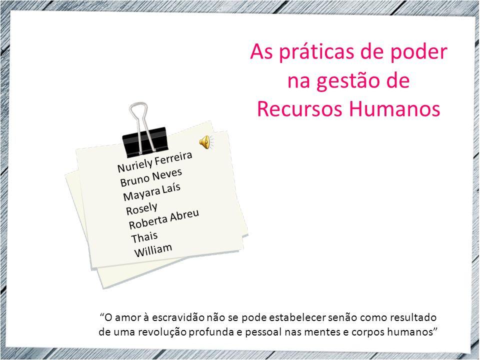 y As práticas de poder na gestão de Recursos Humanos Nuriely Ferreira