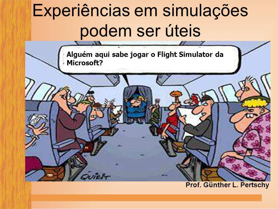 Experiências em simulações podem ser úteis