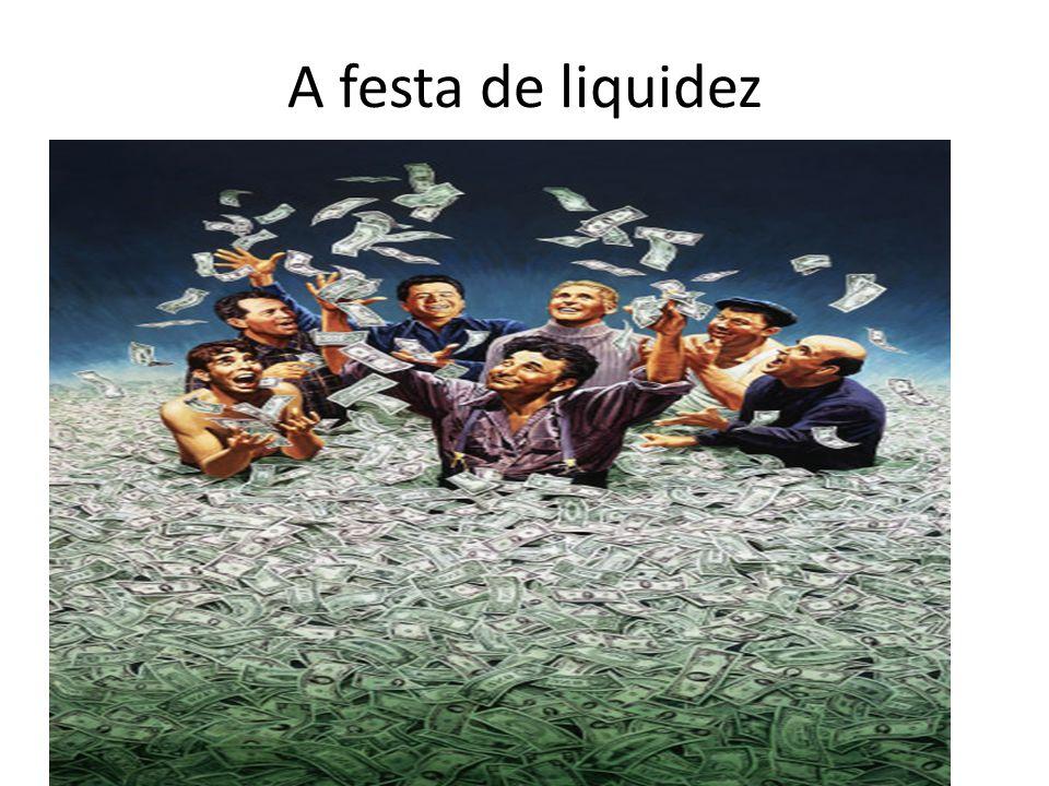 A festa de liquidez