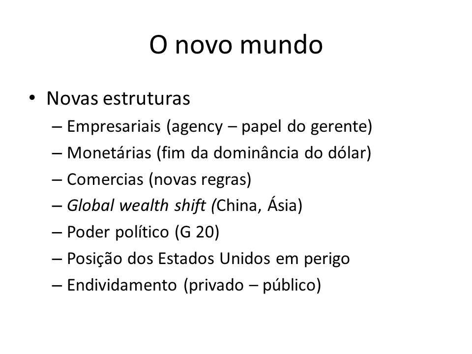 O novo mundo Novas estruturas Empresariais (agency – papel do gerente)