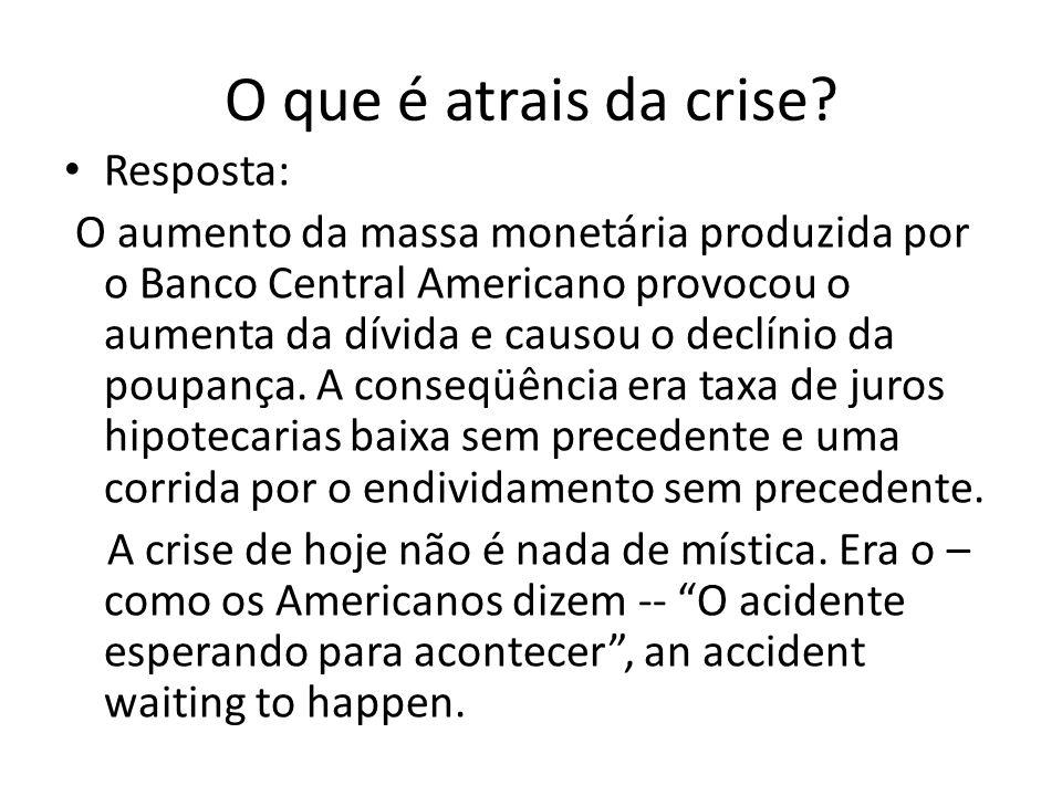 O que é atrais da crise Resposta: