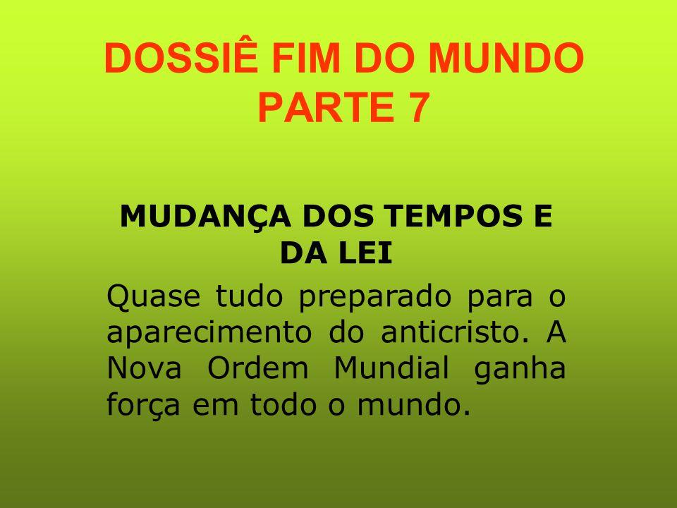 DOSSIÊ FIM DO MUNDO PARTE 7