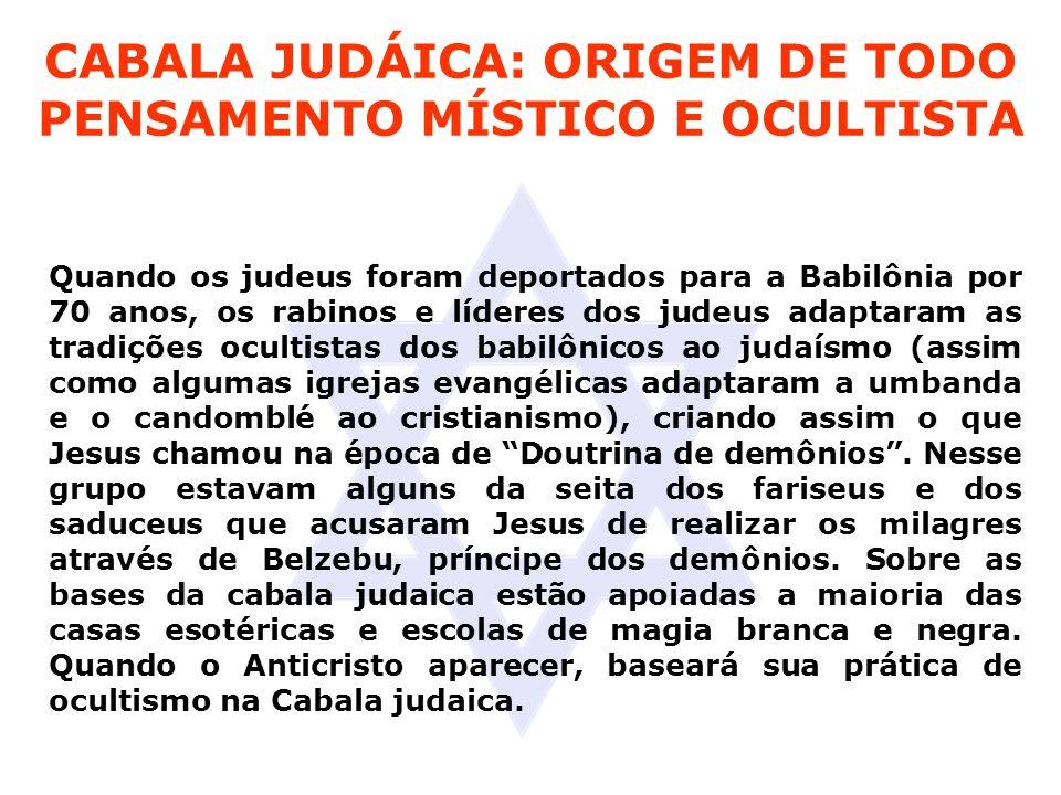 CABALA JUDÁICA: ORIGEM DE TODO PENSAMENTO MÍSTICO E OCULTISTA