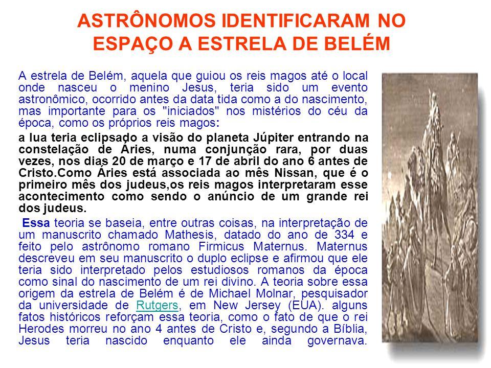 ASTRÔNOMOS IDENTIFICARAM NO ESPAÇO A ESTRELA DE BELÉM