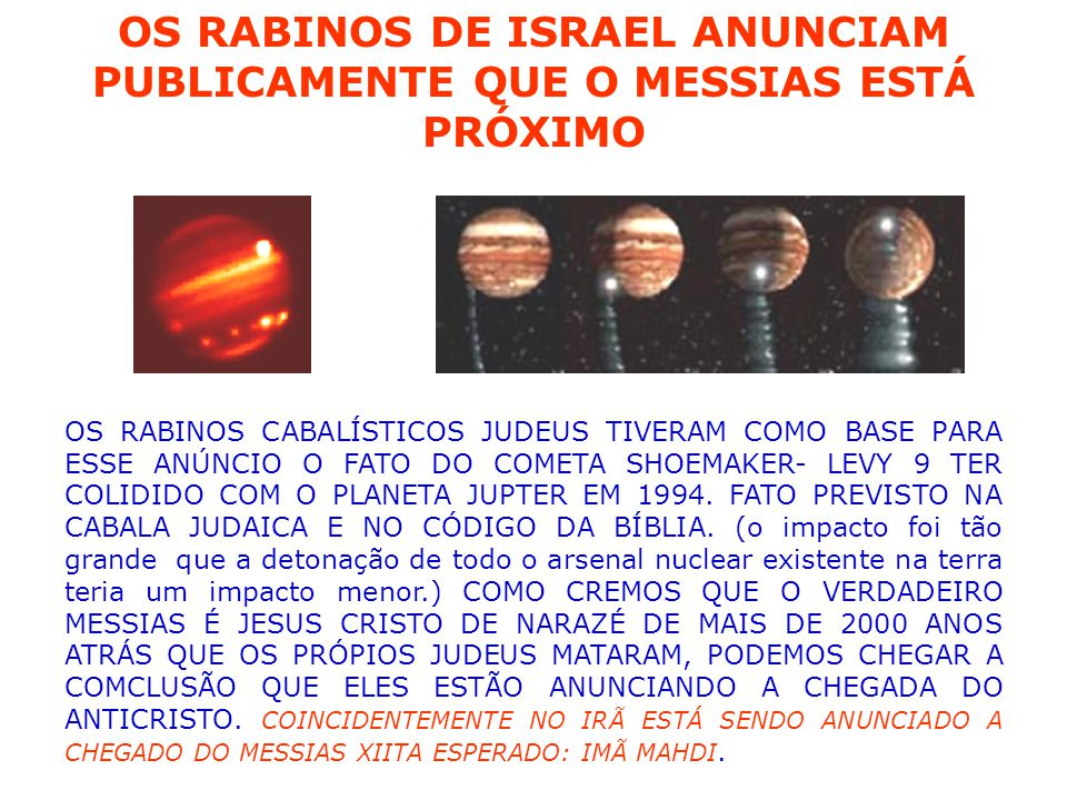OS RABINOS DE ISRAEL ANUNCIAM PUBLICAMENTE QUE O MESSIAS ESTÁ PRÓXIMO