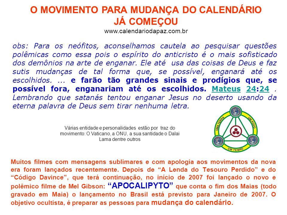 O MOVIMENTO PARA MUDANÇA DO CALENDÁRIO JÁ COMEÇOU www. calendariodapaz