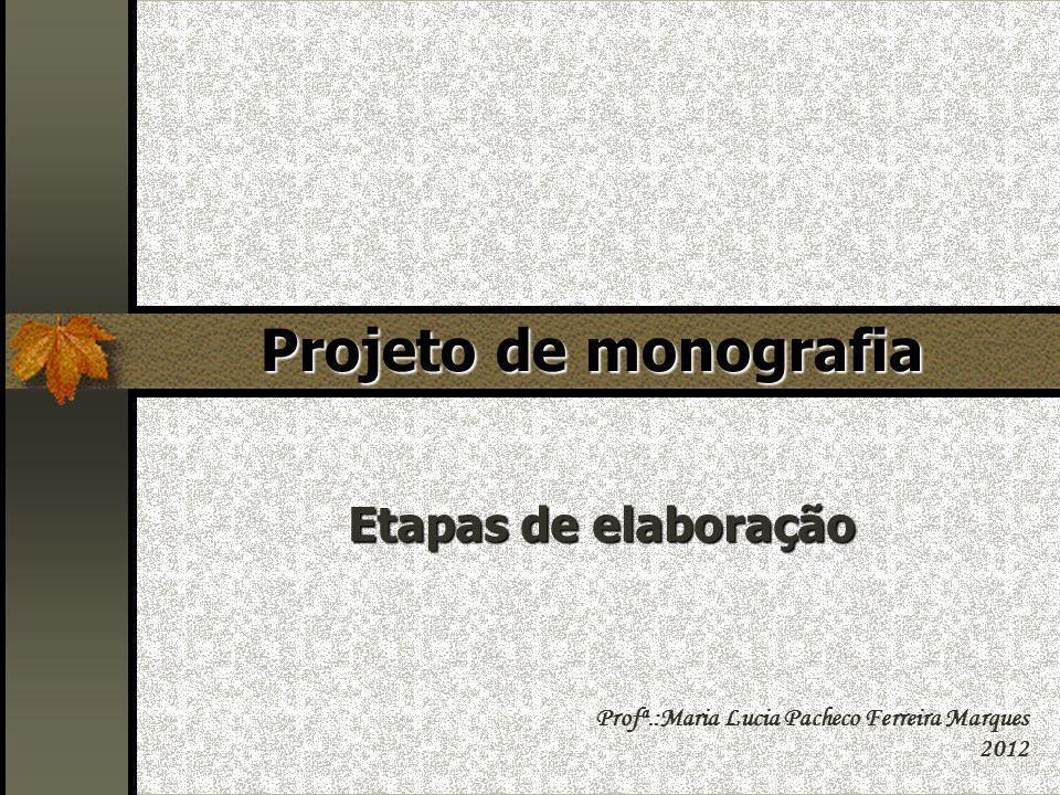 Projeto de monografia Etapas de elaboração