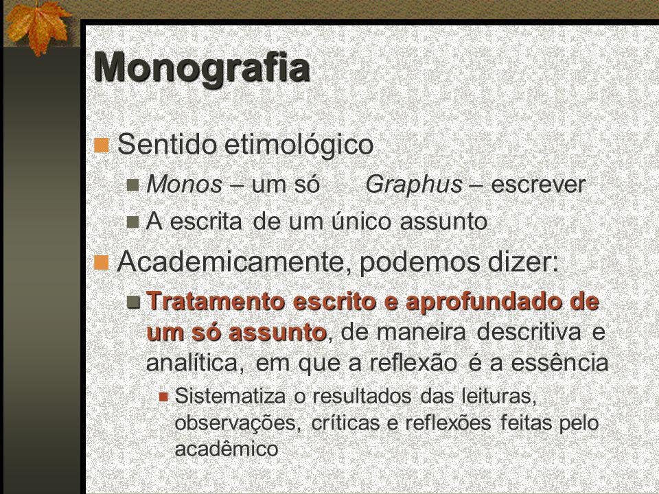 Monografia Sentido etimológico Academicamente, podemos dizer: