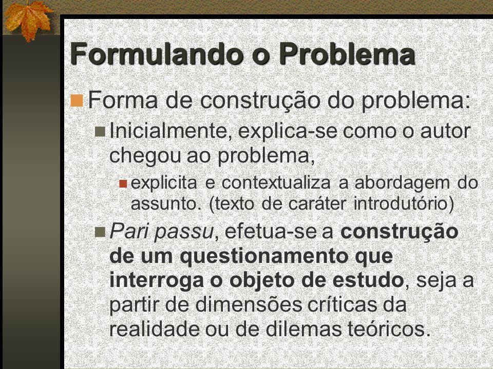 Formulando o Problema Forma de construção do problema: